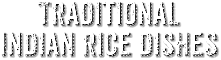 Traditional Indian Rice Dishes